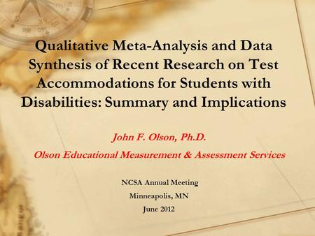 Qualitative Meta-Analysis and Data Synthesis of Recent Research on Test Accommodations for Students with Disabilities: Summary and Implications John F.
