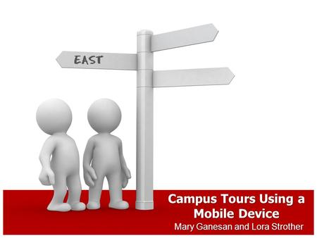 Mary Ganesan and Lora Strother Campus Tours Using a Mobile Device.