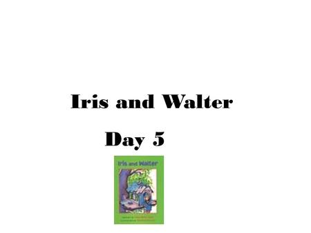 Iris and Walter Day 5. Amazing words… investigate rural urban.
