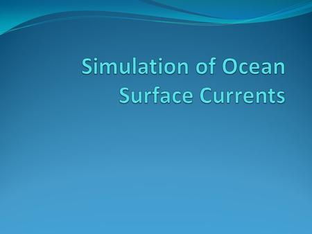 Focus Questions What causes ocean surface currents? What factors other than winds influence ocean surface currents? What do ocean circulation patterns.
