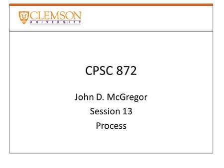 CPSC 872 John D. McGregor Session 13 Process. Specification and design problem solution specification implementation specification.