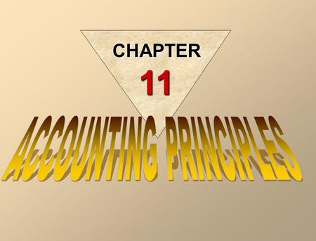 CHAPTER 11 Agenda Learning goals Conceptual framework of accounting Characteristics of accounting information Accounting principle assumptions Accounting.