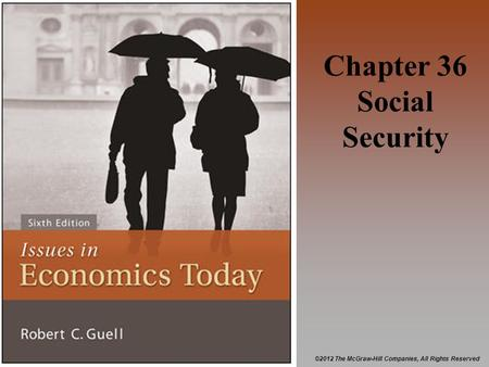 ©2012 The McGraw-Hill Companies, All Rights Reserved Chapter 36 Social Security.