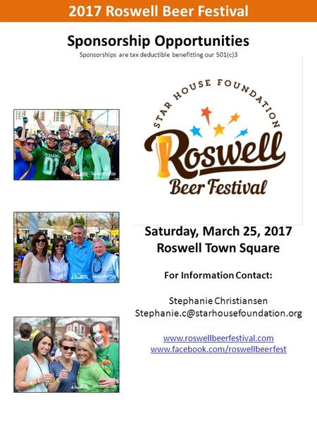 2017 Roswell Beer Festival Saturday, March 25, 2017 Roswell Town Square For Information Contact: Stephanie Christiansen