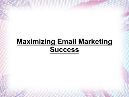Maximizing  Marketing Success.  marketing is directly marketing a commercial message to a group of people using  . In its broadest sense,