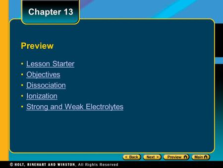 Preview Lesson Starter Objectives Dissociation Ionization Strong and Weak Electrolytes Chapter 13.