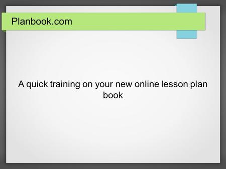 Planbook.com A quick training on your new online lesson plan book.