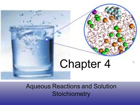 Chapter 4 Aqueous Reactions and Solution Stoichiometry.