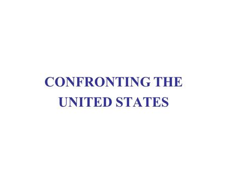 CONFRONTING THE UNITED STATES. READINGS Modern Latin America, chs, 3, 5 (Mexico, Cuba) MLA Website, Documents 3, 6.