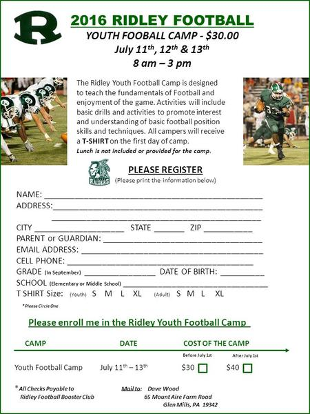 2016 RIDLEY FOOTBALL YOUTH FOOBALL CAMP - $30.00 July 11 th, 12 th & 13 th 8 am – 3 pm The Ridley Youth Football Camp is designed to teach the fundamentals.