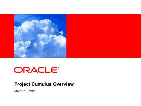 Project Cumulus Overview March 15, 2011. 2 End Goal Unified Public & Private PaaS for GlassFish/Java EE Simplify deployment of Java EE Apps on top of.