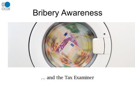 Bribery Awareness … and the Tax Examiner. Economic and Social Effects of Corruption Important to remember it isn't a vicitmless crime. Can take place.