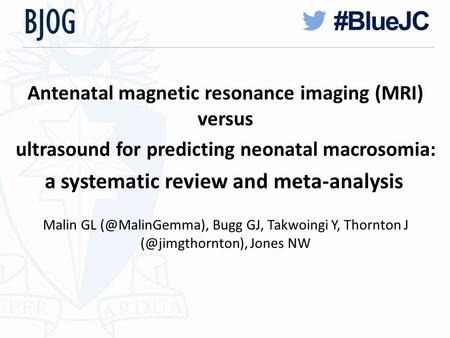 Antenatal magnetic resonance imaging (MRI) versus ultrasound for predicting neonatal macrosomia: a systematic review and <strong>meta</strong>-<strong>analysis</strong> Malin GL