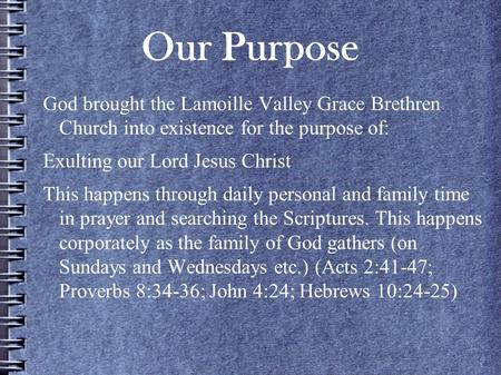 Our Purpose God brought the Lamoille Valley Grace Brethren Church into existence for the purpose of: Exulting our Lord Jesus Christ This happens through.