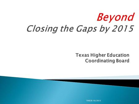 Texas Higher Education Coordinating Board THECB 10/2013.