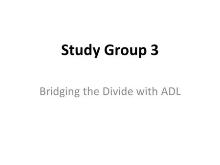 Study Group 3 Bridging the Divide with ADL. Challenges NATO high language requirements Stressful environment Time deficiency Different individual learner.
