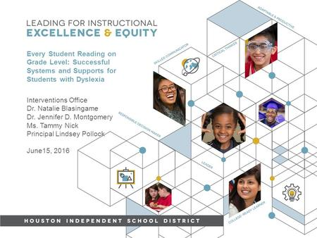 Every Student Reading on Grade Level: Successful Systems and Supports for Students with Dyslexia Interventions Office Dr. Natalie Blasingame Dr. Jennifer.