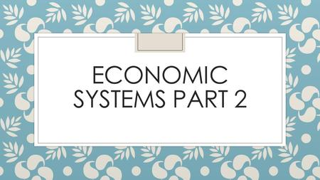 English As A Global Language Essay Economic Systems Warm Up Identify Three Types Of Economic Systems Economic  Systems Part  Homework Research High School Persuasive Essay also Graduating From High School Essay Economic Systems Essay Resume For A Dental Assistant Position  What Is The Thesis Of An Essay
