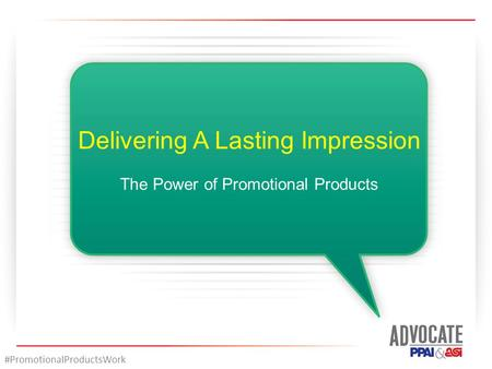 Delivering A Lasting Impression The Power of Promotional Products #PromotionalProductsWork.