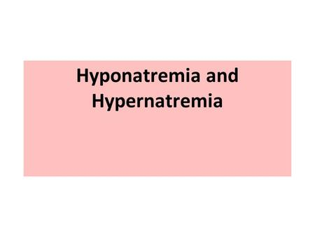 Hyponatremia and Hypernatremia. Hyponatremia Defined as sodium concentration < 135 mEq/L Generally considered a disorder of water as opposed to disorder.