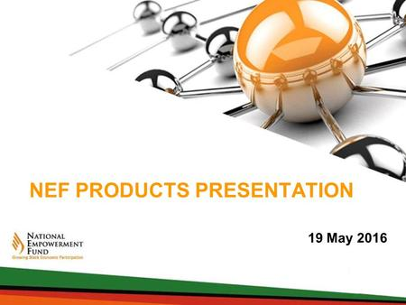 NEF PRODUCTS PRESENTATION 19 May 2016. 2 Contents 2 1About the NEF 2Investment Philosophy 3 Accessing NEF (Products and Funding Criteria) 4 Funding Non-Financial.