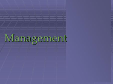 Management. Managers and Managing Managers and Managing 1 1 1-2.