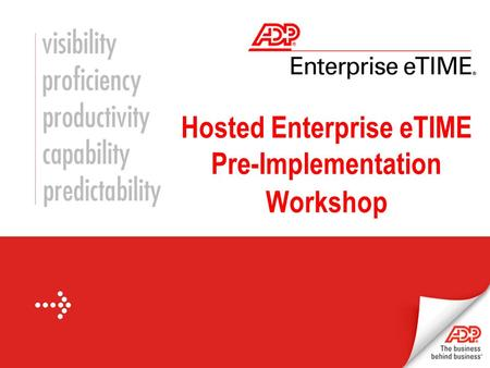 Hosted Enterprise eTIME Pre-Implementation Workshop.