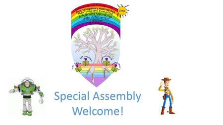 Special Assembly Welcome!. Why are we here today? Clues in this song – sing along.