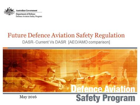 May 2016 Future Defence Aviation Safety Regulation DASR- Current Vs DASR [AEO/AMO comparison]