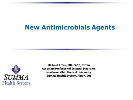New Antimicrobials and Antifungal Agents Michael J. Tan