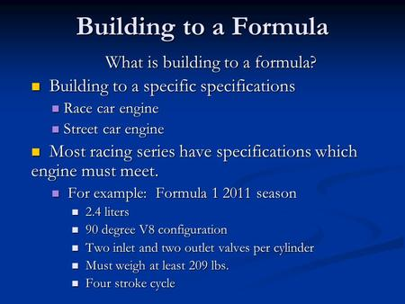 Building to a Formula What is building to a formula? What is building to a formula? Building to a specific specifications Building to a specific specifications.