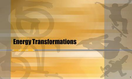 1 Energy Transformations. What is energy? Energy is the capacity to do work or produce heat. 2.