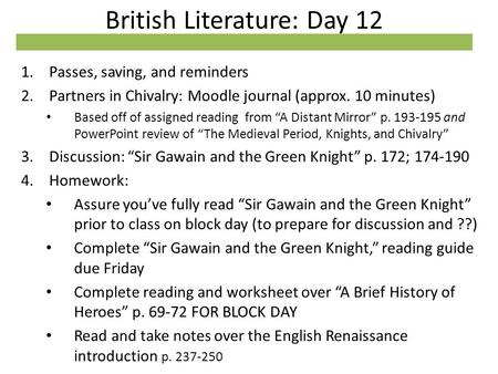 British Literature: Day 12 1.Passes, saving, and reminders 2.Partners in Chivalry: Moodle journal (approx. 10 minutes) Based off of assigned reading from.