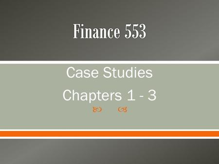  Case Studies Chapters 1 - 3.  Chapter 1: The Financial Planning Process o Major Steps Engagement (Scope of Financial Plan) Gather Client Information.