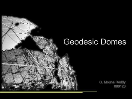 A geodesic dome is a spherical or partial-spherical shell structure or lattice shell based on a network of great circles (geodesics) lying on the surface.