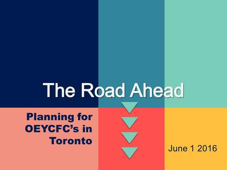 Planning for OEYCFC's in Toronto June 1 2016. Welcome! Opportunity Challenges.