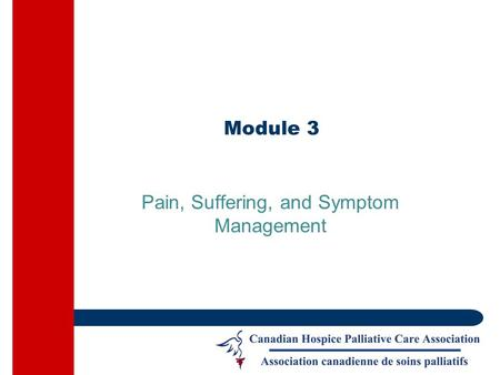 Module 3 Pain, Suffering, and Symptom Management.