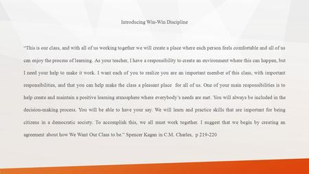 "Introducing Win-Win Discipline ""This is our class, and with all of us working together we will create a place where each person feels comfortable and all."
