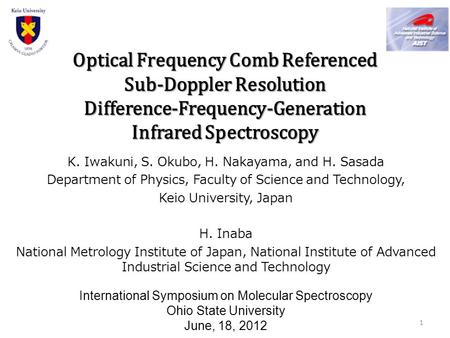 Optical Frequency Comb Referenced Sub-Doppler Resolution Difference-Frequency-Generation Infrared Spectroscopy K. Iwakuni, S. Okubo, H. Nakayama, and H.