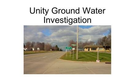 Unity Ground Water Investigation Steve Faryan, USEPA.