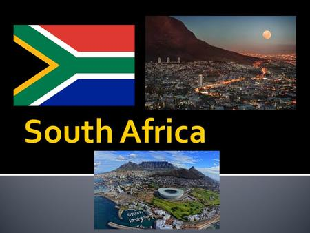  South Africa is the 25 th largest country in the world.