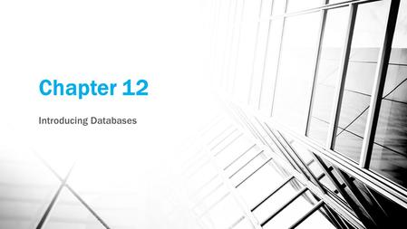 Chapter 12 Introducing Databases. Objectives What a database is and which databases are typically used with ASP.NET pages What SQL is, how it looks, and.