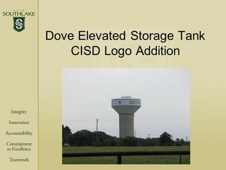 Dove Elevated Storage Tank CISD Logo Addition. Thank you to the following donors Shady Oaks Development - $1,500 Shady Oaks Development - $1,500 Paul.