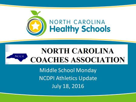 Middle School Monday NCDPI Athletics Update July 18, 2016.