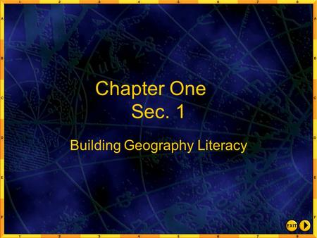 Chapter One Sec. 1 Building Geography Literacy. One of the major goals of ancient geographers was to measure the size and shape of Earth. The appearance.