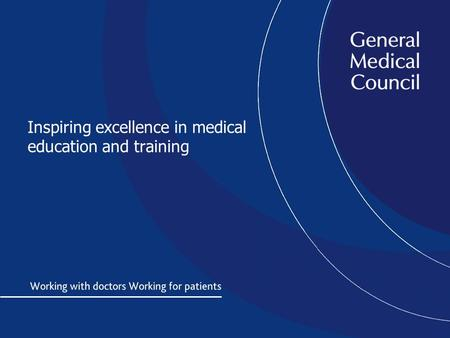 Inspiring excellence in medical education and training.