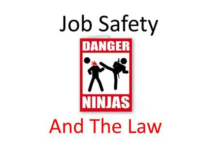 Job Safety And The Law. It is against the law for anyone to force you to do work that you think is unsafe. For example: If you or a co- worker are in.