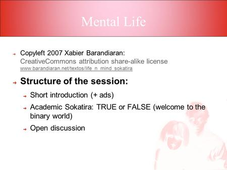 Mental Life ➔ Copyleft 2007 Xabier Barandiaran: CreativeCommons attribution share-alike license  ➔ Structure.