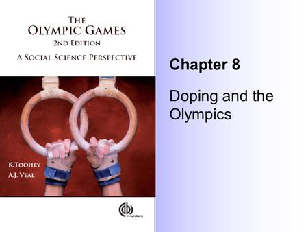 Chapter 8 Doping and the Olympics. Introduction Athletes have ingested performance-enhancing substances since the time of the Ancient Greeks. During the.