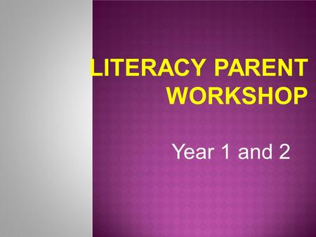 LITERACY PARENT WORKSHOP Year 1 and 2. YEAR 1 PHONICS  Phonics screening in June - all year 1 children.  It is a nationally reported assessment.  40.